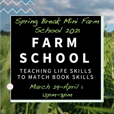 Spring Break Farm School